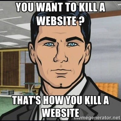 you want to kill a website meme